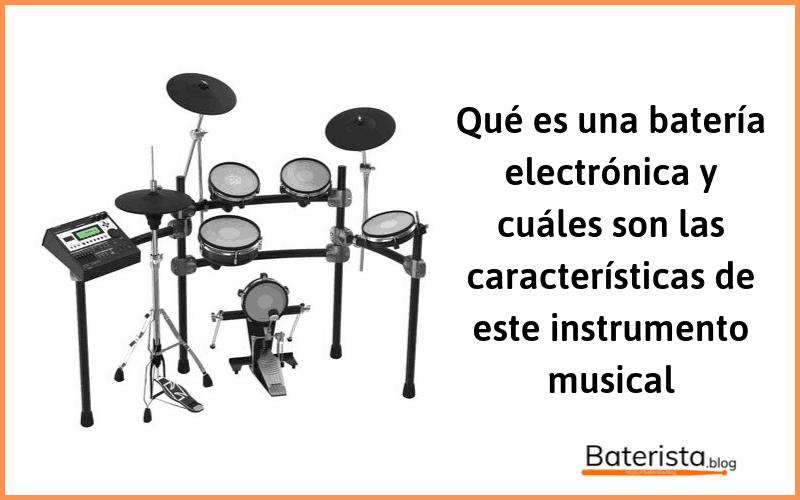 Batería electrónica o eléctrica, Artículo sobre este instrummento musical, sus partes, marcas y características.